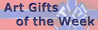 Art Gifts of the Week